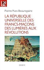 Download this eBook La République universelle des francs-maçons