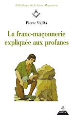 Download this eBook La franc-maçonnerie expliquée aux profanes