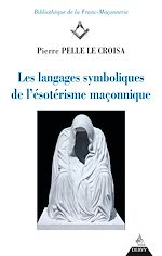 Download this eBook Les langages symboliques de l'ésotérisme maçonnique