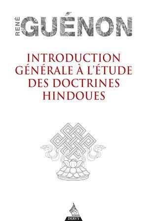 Téléchargez le livre :  Introduction générale à l'étude des doctrines hindoues