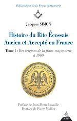 Download this eBook Histoire du Rite Ecossais Ancien et Accepté en France