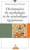 Télécharger le livre :  Dictionnaire de mythologie et de symbolique égyptienne
