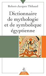 Download this eBook Dictionnaire de mythologie et de symbolique égyptienne