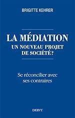 Download this eBook La médiation, un nouveau projet de société ?