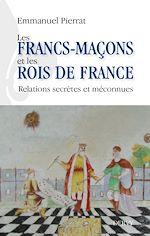 Download this eBook Les francs-maçons et les rois de France