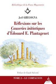 Téléchargez le livre :  Réflexions sur les causeries initiatiques d'Édouard E. Plantagenet
