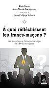Télécharger le livre :  À quoi réfléchissent les francs-maçons ?