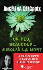 Download this eBook Un peu, beaucoup.... jusqu'à la mort