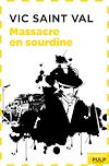 Vic Saint Val - Massacre en sourdine