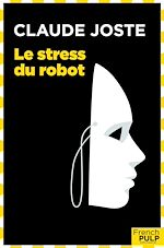Download this eBook Le stress du robot