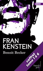 Download this eBook Frankenstein - La saga - tomes 1 à 6