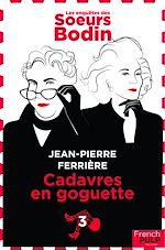 Download this eBook Les enquêtes des Soeurs Bodin - tome 3 Cadavres en goguette