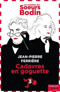 Download the eBook: Les enquêtes des Soeurs Bodin - tome 3 Cadavres en goguette