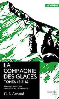Téléchargez le livre :  La Compagnie des Glaces - tomes 15-16