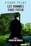 Télécharger le livre :  Les hommes sans futur - tome 2 Saison de rouille