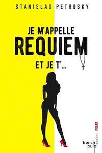 Télécharger le livre : Je m'appelle Requiem et je t'...