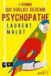 Télécharger le livre :  L'homme qui voulait devenir psychopathe