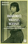 Télécharger le livre :  Vagabondes, voleuses, vicieuses