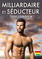 Téléchargez le livre :  Milliardaire et séducteur - Gay romance