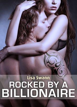 Téléchargez le livre :  Rocked by a Billionaire - Vol. 1