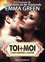 Téléchargez le livre :  Toi + Moi : L'un contre l'autre - Volume 3