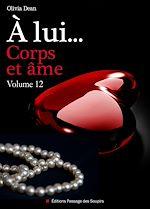 Téléchargez le livre :  À lui, corps et âme - volume 12