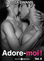 Télécharger cet ebook : Adore-moi ! - Volume 8