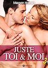 Télécharger le livre :  Juste toi et moi - Volume 3