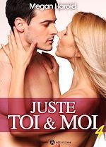 Téléchargez le livre :  Juste toi et moi - Volume 4