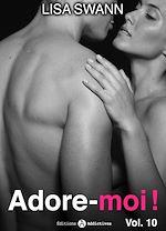 Téléchargez le livre numérique:  Adore-moi ! - Volume 10