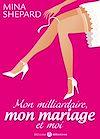 Télécharger le livre :  Mon milliardaire, mon mariage et moi - Volume 1