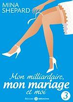 Télécharger cet ebook : Mon milliardaire, mon mariage et moi - Volume 3
