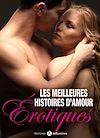 Télécharger le livre :  Les meilleures histoires d'amour érotiques