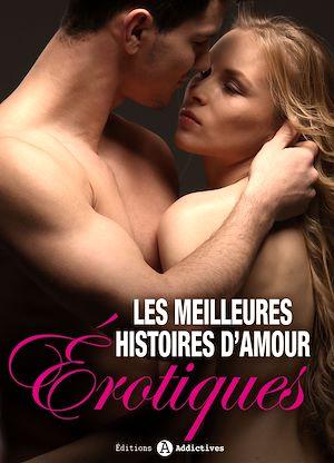 Téléchargez le livre :  Les meilleures histoires d'amour érotiques