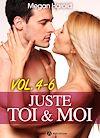 Télécharger le livre :  Juste toi et moi -  Volume 4-6