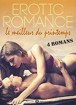 Télécharger cet ebook : Erotic Romance : le meilleur du printemps