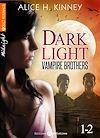 Télécharger le livre :  Dark Light - Vampire brothers - Volume 1-2