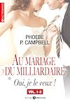 Téléchargez le livre numérique:  Au mariage du milliardaire - Oui je le veux - Volume 1-2
