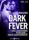 Téléchargez le livre numérique:  Dark Fever - Milliardaire, sublime… mais dangereux - Volume 1-2