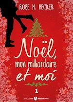 Télécharger cet ebook : Noël, mon milliardaire et moi - 1