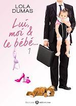 Télécharger cet ebook : Lui, moi et le bébé - 1