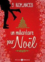 Télécharger cet ebook : Un milliardaire pour Noël - 3 romances