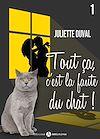 Téléchargez le livre numérique:  Tout ça, c'est la faute du chat ! - 1