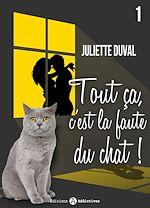 Download this eBook Tout ça, c'est la faute du chat ! - 1
