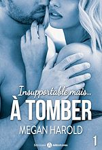 Download this eBook Insupportable... mais à tomber ! - Volume 1