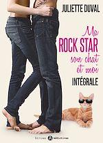 Téléchargez le livre :  Ma rockstar, son chat et moi - L'intégrale