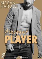 Téléchargez le livre :  Arrogant Player - 2