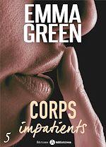 Téléchargez le livre :  Corps impatients - 5