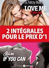 2 intégrales pour le prix d'1 : Love me if you can + Kiss me if you can