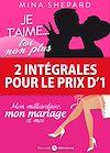 Télécharger le livre :  2 intégrales pour le prix d'1 : Je t'aime… toi non plus + Mon milliardaire, mon mariage et moi